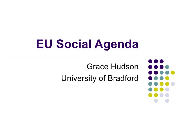 EU Social Agenda Grace Hudson University of Bradford