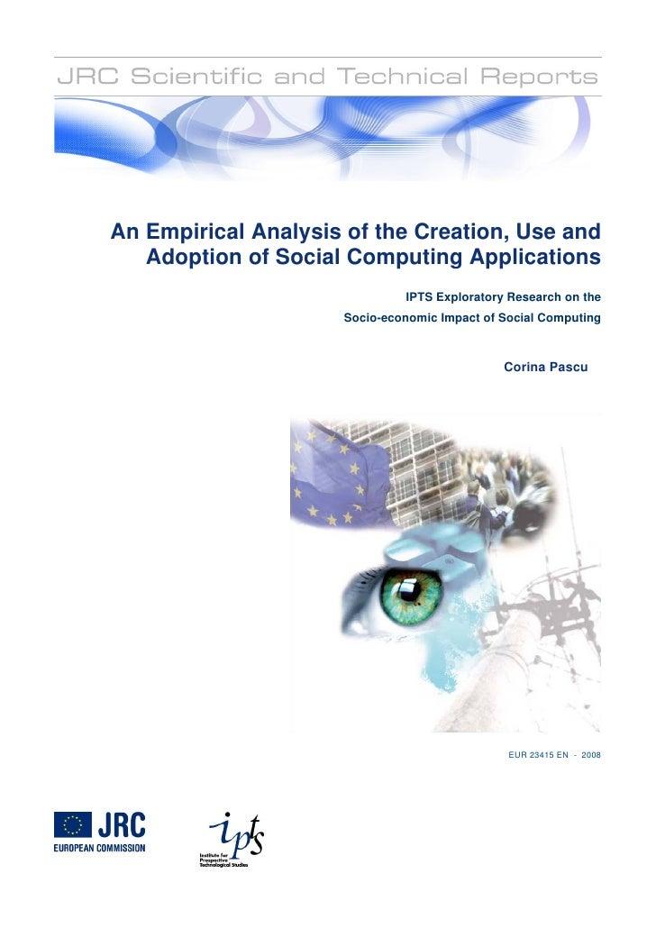 An Empirical Analysis of the Creation, Use and    Adoption of Social Computing Applications                               ...