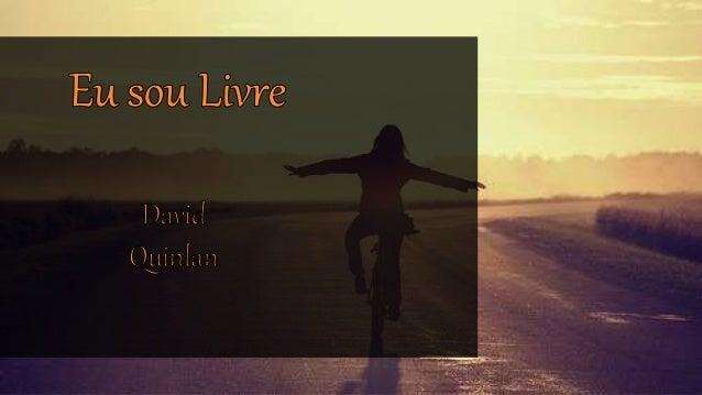 eu sou livre david quinlan