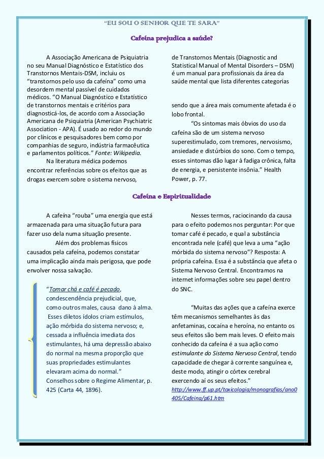 """""""EU SOU O SENHOR QUE TE SARA""""Cafeína prejudica a saúde?A Associação Americana de Psiquiatriano seu Manual Diagnóstico e Es..."""