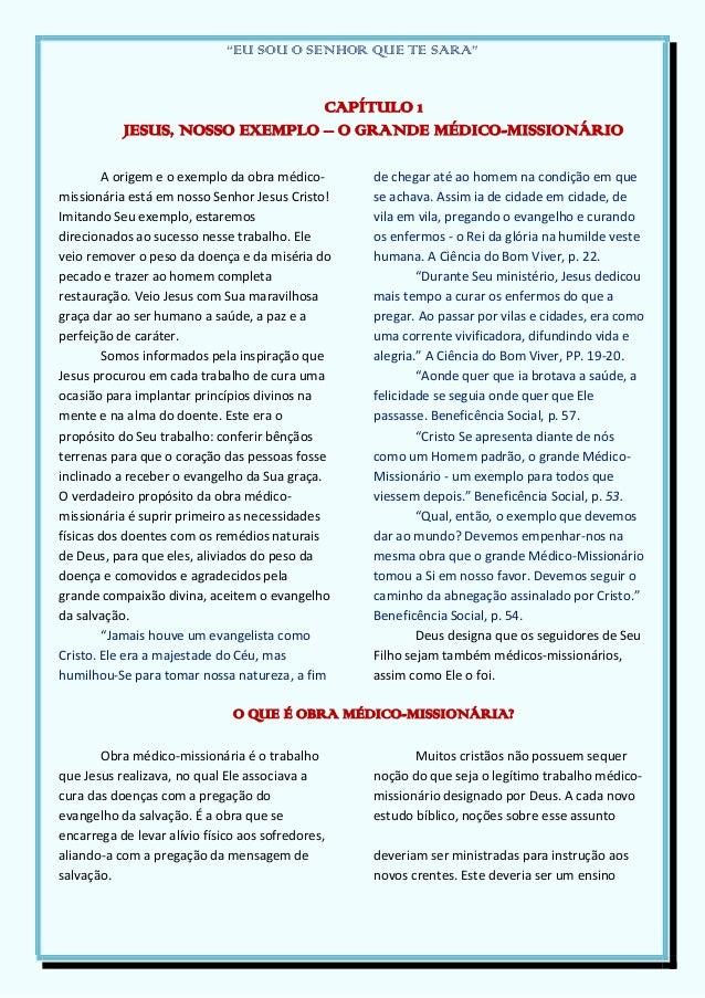 """""""EU SOU O SENHOR QUE TE SARA""""CAPÍTULO 1JESUS, NOSSO EXEMPLO – O GRANDE MÉDICO-MISSIONÁRIOA origem e o exemplo da obra médi..."""