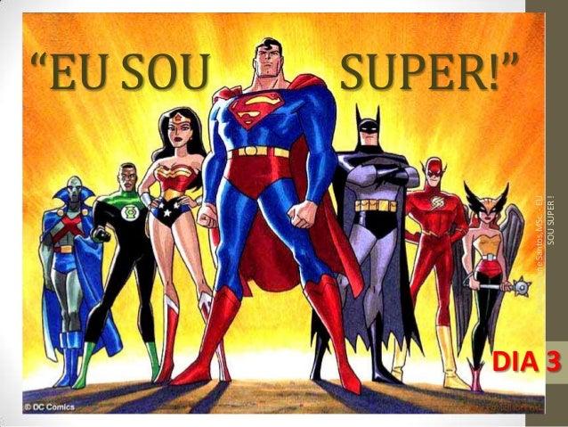"""""""EU SOU SUPER!""""CoachRejaneSantos,MSc.-EUSOUSUPER!DIA 3"""