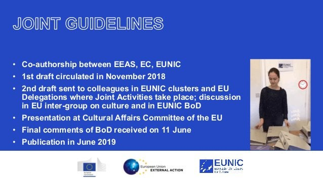 26 • Co-authorship between EEAS, EC, EUNIC • 1st draft circulated in November 2018 • 2nd draft sent to colleagues in EUNIC...