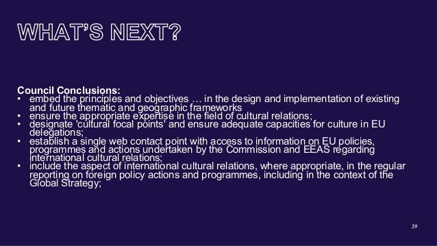 29 Council Conclusions: • embed the principles and objectives … in the design and implementation of existing and future th...