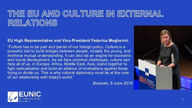 """3 EU High Representative and Vice-President Federica Mogherini: """"Culture has to be part and parcel of our foreign policy. ..."""