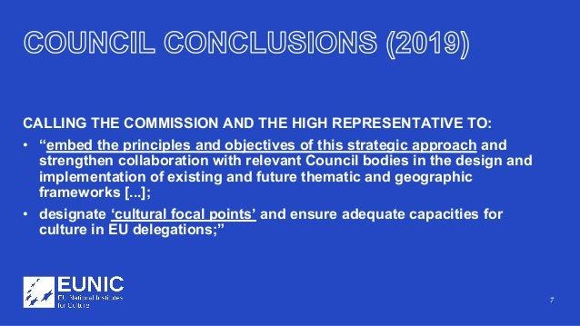 """7 CALLING THE COMMISSION AND THE HIGH REPRESENTATIVE TO: • """"embed the principles and objectives of this strategic approach..."""