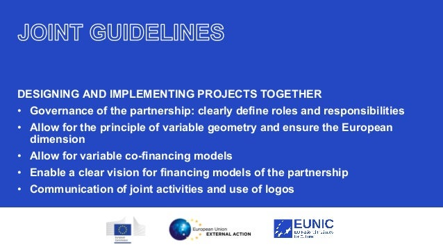 22 DESIGNING AND IMPLEMENTING PROJECTS TOGETHER • Governance of the partnership: clearly define roles and responsibilities...