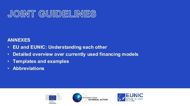 25 ANNEXES • EU and EUNIC: Understanding each other • Detailed overview over currently used financing models • Templates a...