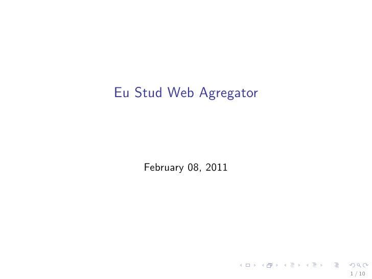Eu Stud Web Agregator    February 08, 2011                        1 / 10