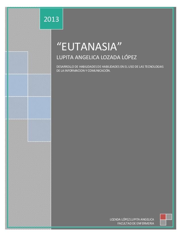 """""""EUTANASIA""""LUPITA ANGELICA LOZADA LÓPEZDESARROLLO DE HABILIDADES DE HABILIDADES EN EL USO DE LAS TECNOLOGIASDE LA INFORMAC..."""
