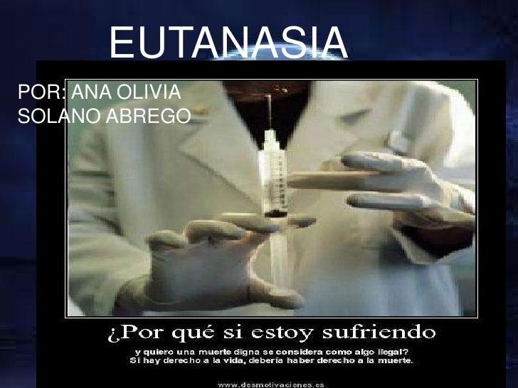 EUTANASIAPOR: ANA OLIVIASOLANO ABREGO