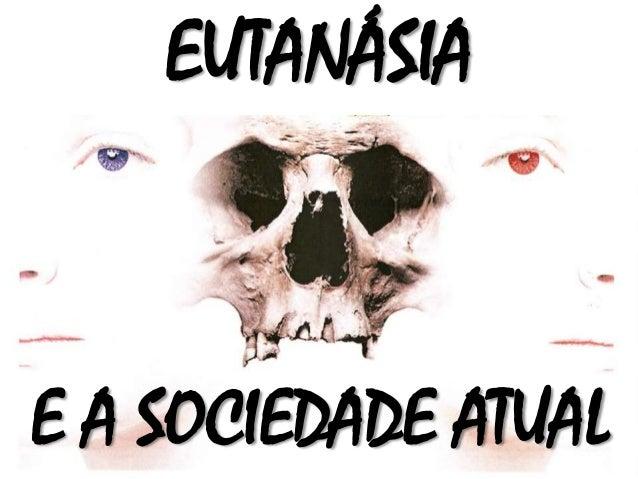 EUTANÁSIA E A SOCIEDADE ATUAL