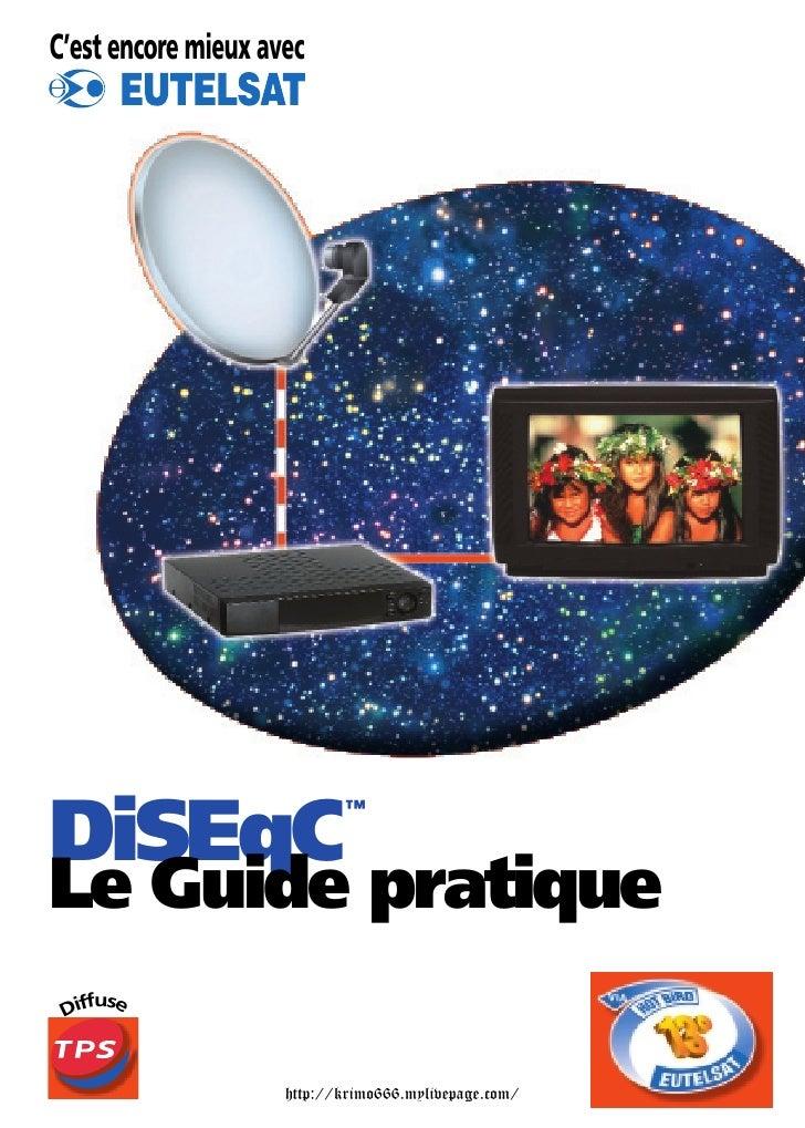 C'est encore mieux avec     DiSEqC                             ™    Le Guide pratique     fuse  Dif                       ...