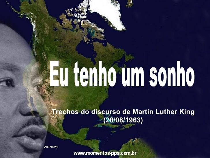 Eu tenho um sonho Trechos do discurso de Martin Luther King (20/08/1963)