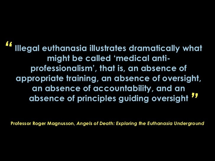 principles of euthanasia Daily practice including euthanasia, death with dignity,  principles of ethics,  clinical research & bioethics j o u r n a l b o f.
