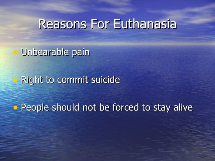 euthanasia should people be forced to stay alive Euthanasia terminal illness | free medical law essay euthanasia: people should not be forced to stay alive people should not to be forced stay alive.