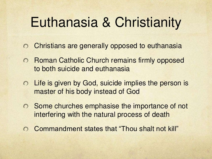 """euthanasia is not gods will Euthanasia and the will of god you may remember terri schiavo and the national debate which surrounded her death she had been living in a """"persistent vegetative state"""" (pvs) since suffering a stroke in 1995."""