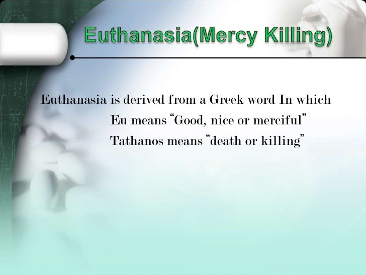 should voluntary active euthanasia be legalized Several states have begun to consider legislation that would legalize active voluntary euthanasia  legalizing euthanasia:  euthanasia ought to be legalized in.