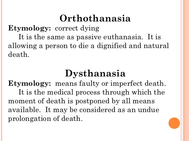 an argument in favor of euthanasia as a persons right to die with dignity The arguments in favor of passive euthanasia is to relieve ill people to die with dignity and without and human rights and that it is.