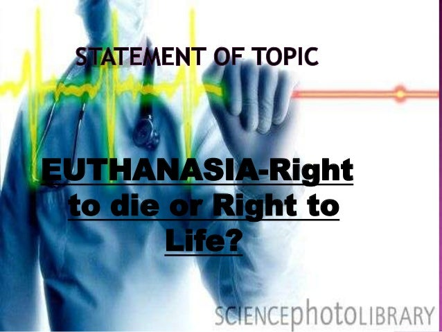 Euthanasia: The Right to Die?