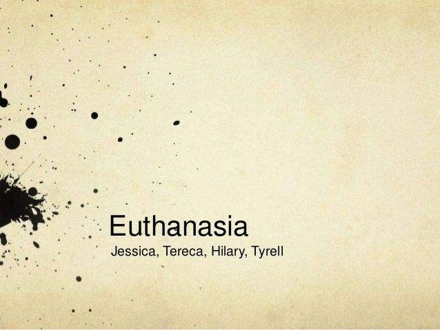 Euthanasia Jessica, Tereca, Hilary, Tyrell