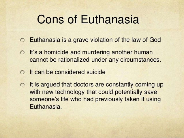 euthanasia death and life Euthanasia is the termination of an extremely ill person's life in order to relieve them from the suffering the illness is causing.