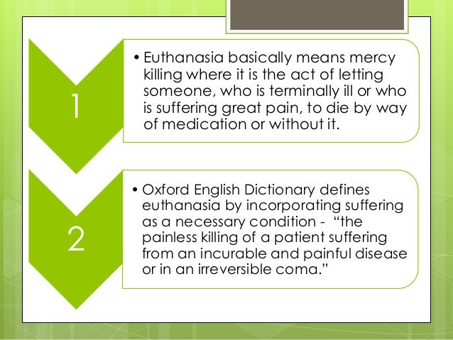 the reasons in favor of euthanasia for terminally ill patients Free essay reviews by legalizing euthanasia don't be afraid to talk about the actual conditions under which terminally ill patients sometimes must live.
