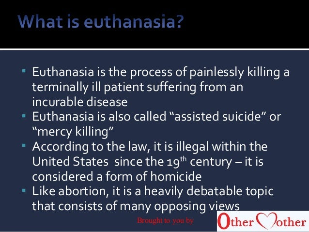 should helped suicide turn out to be legitimate advantages and additionally cons