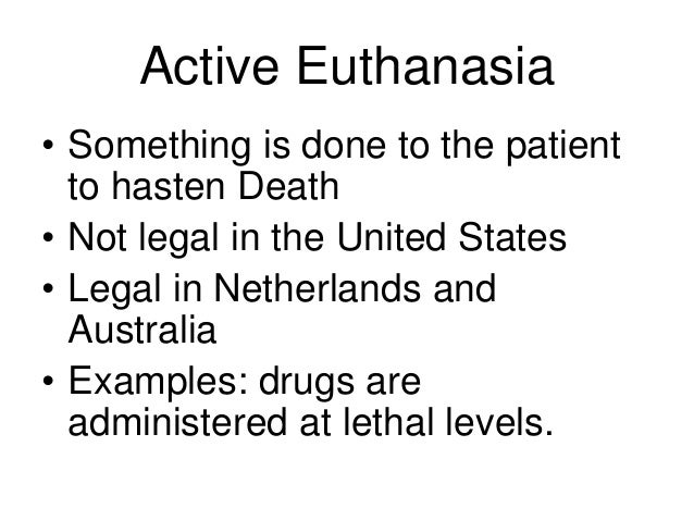 active euthanasia is immoral and unethical Euthanasia: an ethical decision  this would imply that premature euthanasia of any type is as immoral as ending a  either euthanasia would be equally unethical.