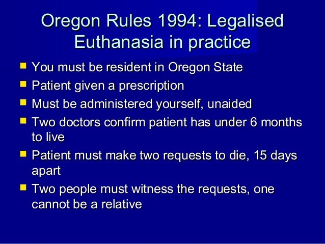 patient requests euthanasia Euthanasia as set out in the termination of life on request and assisted suicide  (review  obliged to comply with a patient's request for euthanasia patients.