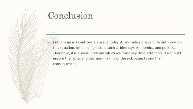 euthanasia essay conclusion euthanasia against essay euthanasia ethical or execrable part i