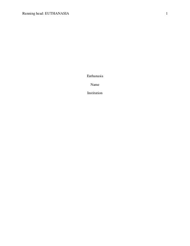 Running head: EUTHANASIA 1 Euthanasia Name Institution