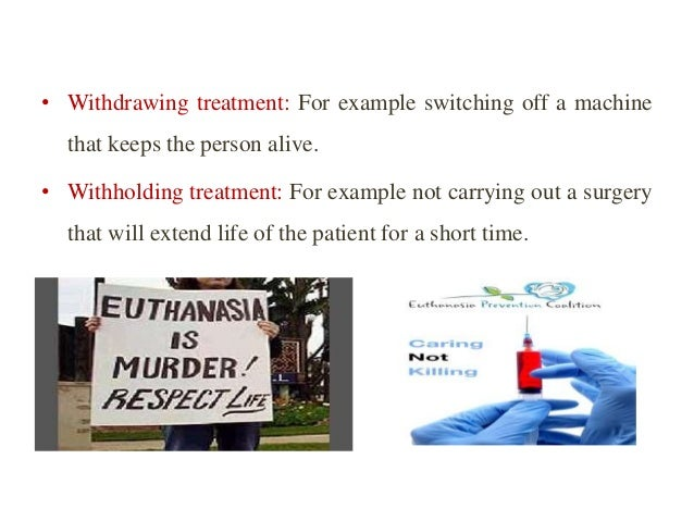 euthanasia and legal and ethical issues Life issues euthanasia life  historically accepted codes of medical ethics voluntary euthanasia gives too much  that once voluntary euthanasia is legal,.