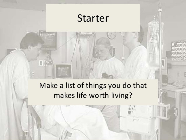 StarterMake a list of things you do that   makes life worth living?
