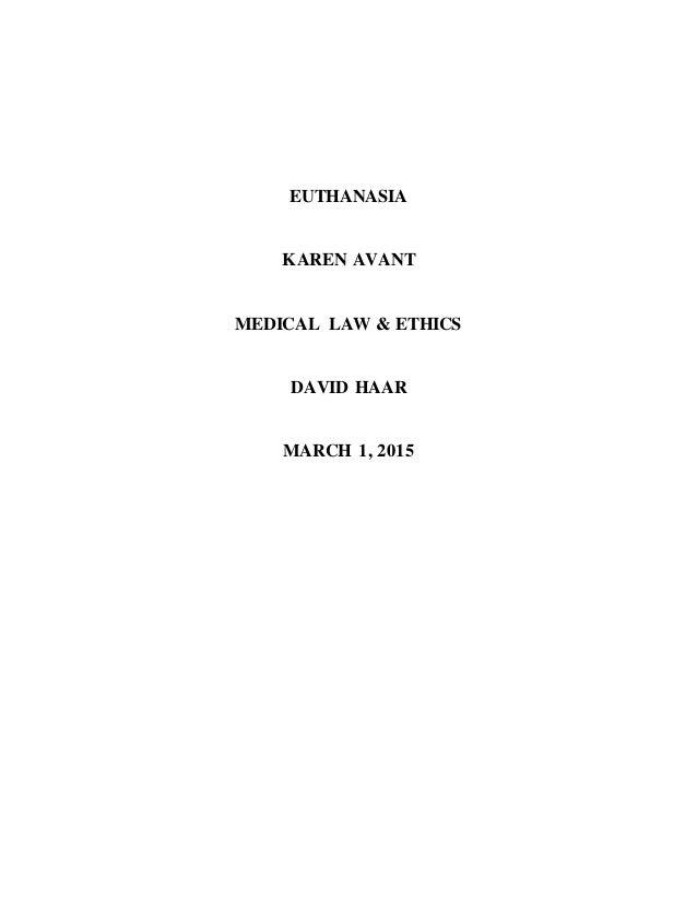 EUTHANASIA KAREN AVANT MEDICAL LAW & ETHICS DAVID HAAR MARCH 1, 2015
