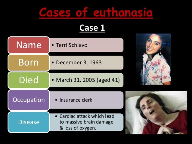terri schaivo euthanasia or mercy killing The judicial decree to remove her feeding tube causes those who interpret this as murder, mercy killing, or euthanasia, to take to the streets, churches, and even on to the private property of schiavo's husband.