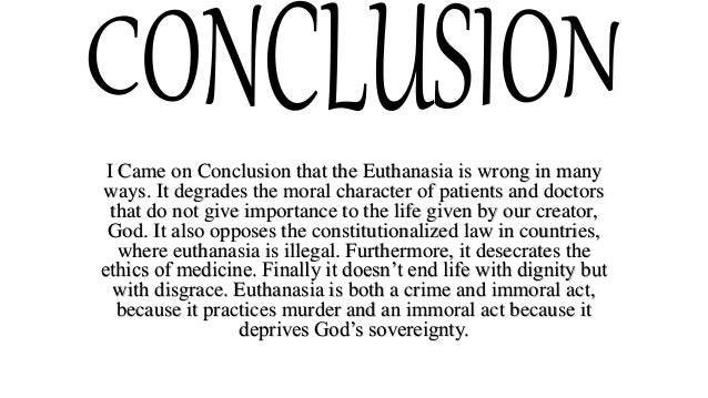 active euthanasia is immoral and unethical Euthanasia and the right to die - moral, ethical and legal perspectives bruce vodiga  or active- euthanasia has proliferated6 while the prefixes vary the.