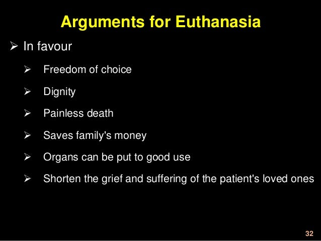 an argument against legalizing euthanasia 07062011 the argument for, and against, euthanasia  so though i don't buy into douthat's concern that legalizing physician-assisted suicide will give the.