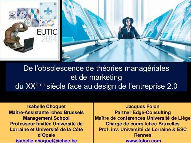 De l'obsolescence de théories managériales  Isabelle Choquet  Maître-Assistante Ichec Brussels  Management School  Profess...