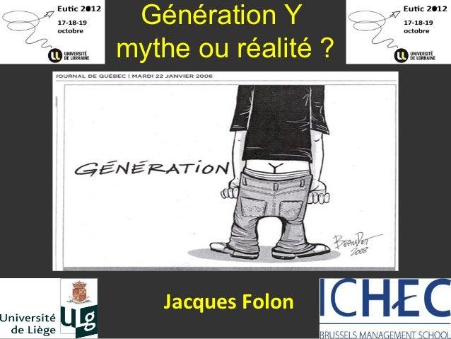 Génération Ymythe ou réalité ?   Jacques Folon