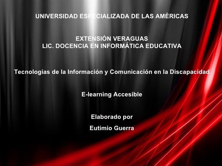 UNIVERSIDAD ESPECIALIZADA DE LAS AMÉRICAS EXTENSIÓN VERAGUAS LIC. DOCENCIA EN INFORMÁTICA EDUCATIVA  Tecnologías de la In...