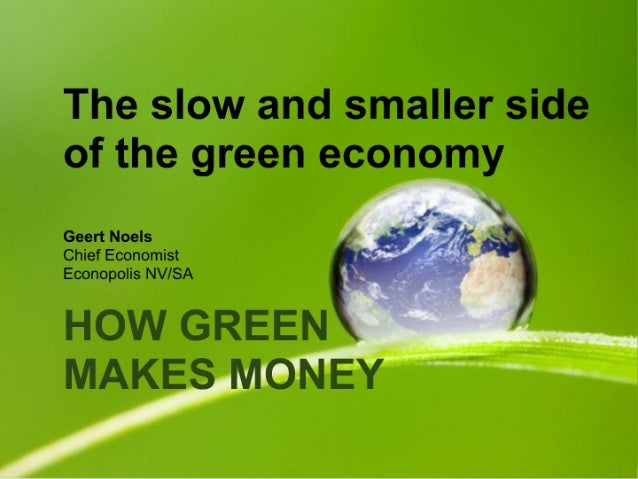 How Green Makes Money : the slow and smaller side of the sustainable economy