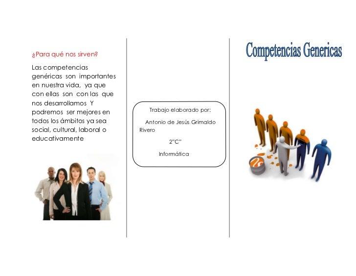 ¿Para qué nos sirven?Las competenciasgenéricas son importantesen nuestra vida, ya quecon ellas son con las quenos desarrol...