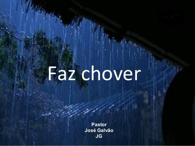 Faz chover Pastor José Galvão JG