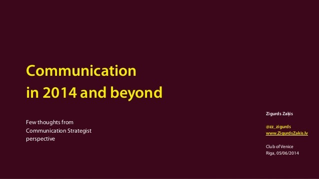 Communication in 2014 and beyond ! Few thoughts from