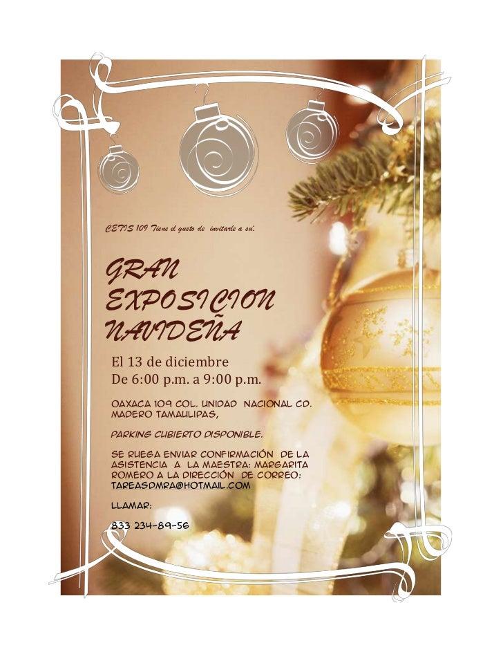 CETIS 109 Tiene el gusto de invitarle a su:GRANEXPOSICIONNAVIDEÑA El 13 de diciembre De 6:00 p.m. a 9:00 p.m. Oaxaca 109 C...