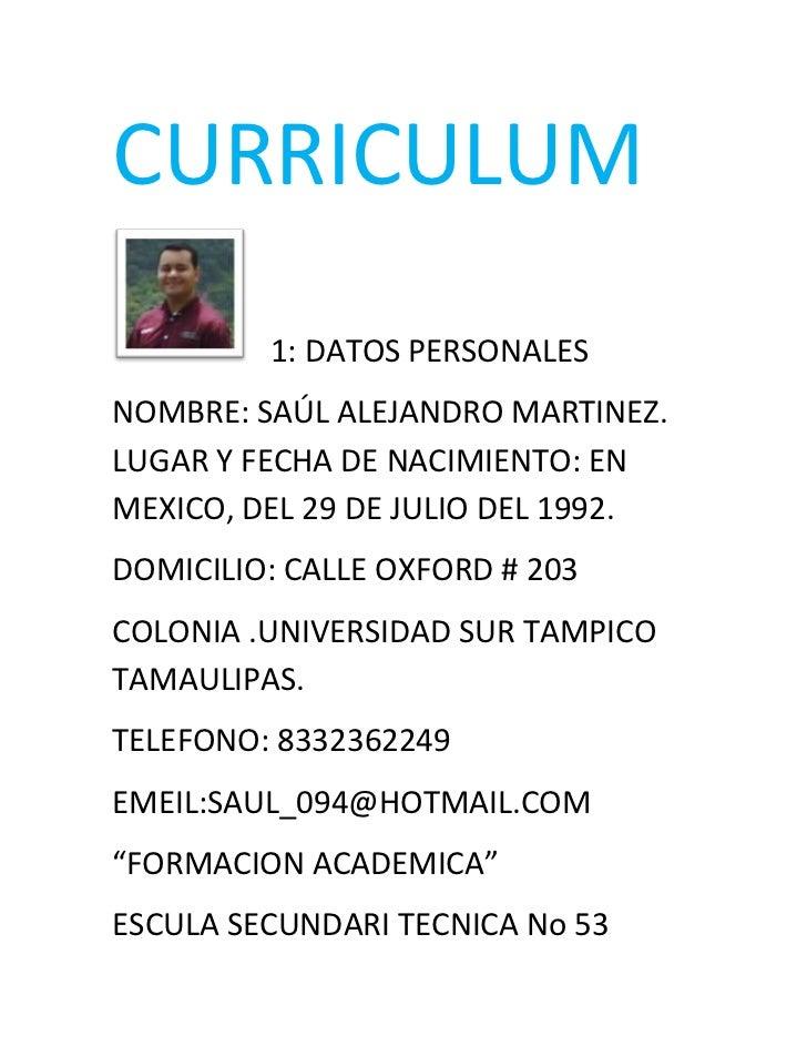 CURRICULUM         1: DATOS PERSONALESNOMBRE: SAÚL ALEJANDRO MARTINEZ.LUGAR Y FECHA DE NACIMIENTO: ENMEXICO, DEL 29 DE JUL...
