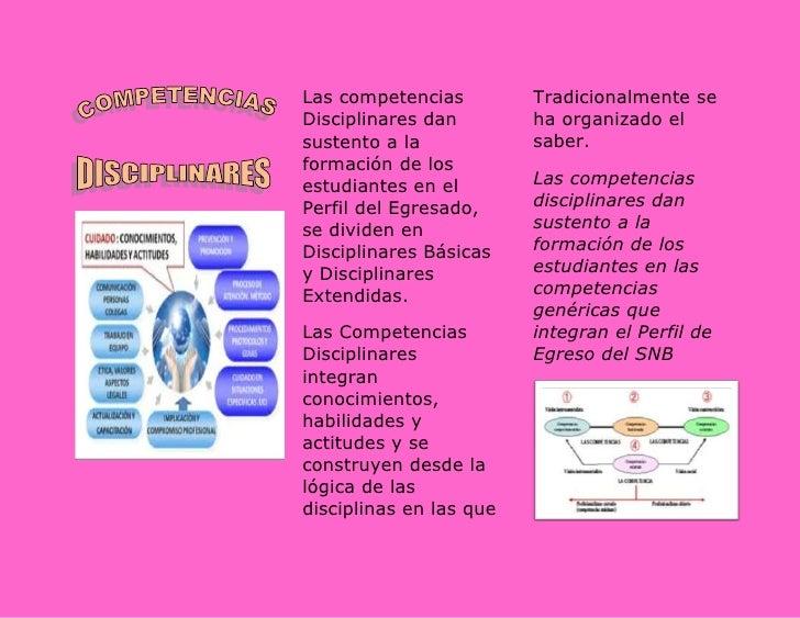 Las competencias         Tradicionalmente seDisciplinares dan        ha organizado elsustento a la            saber.formac...