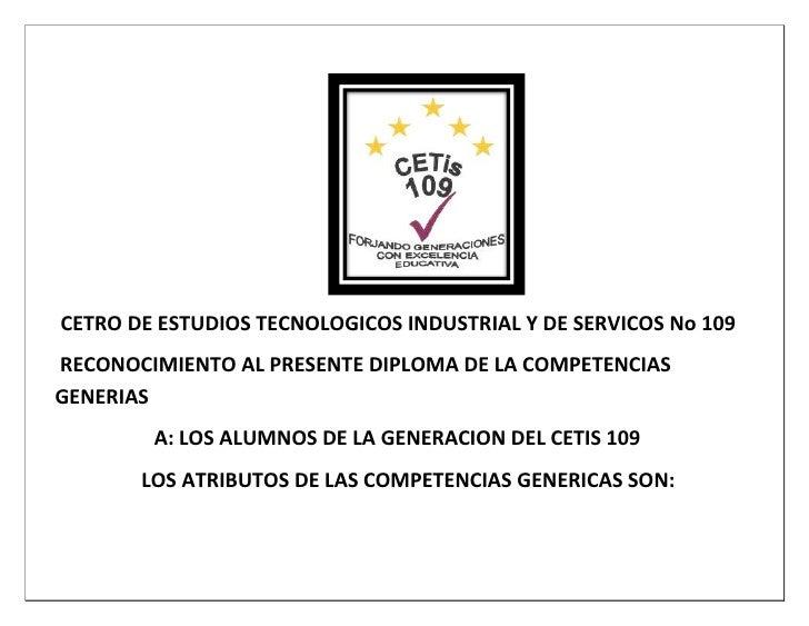 CETRO DE ESTUDIOS TECNOLOGICOS INDUSTRIAL Y DE SERVICOS No 109RECONOCIMIENTO AL PRESENTE DIPLOMA DE LA COMPETENCIASGENERIA...