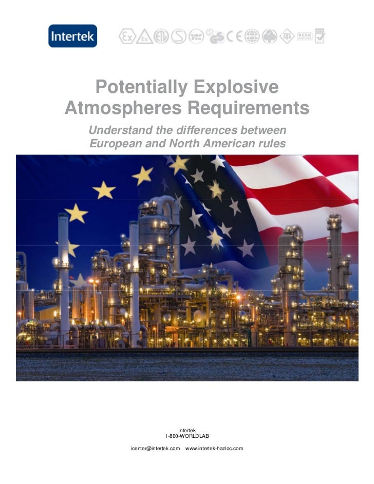 Potentially ExplosiveAtmospheres Requirements  Understand the differences between  European and North American rules      ...